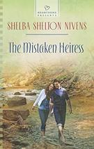 The Mistaken Heiress (Heartsong Presents) [Apr 01, 2014] Nivens, Shelba ... - $4.90
