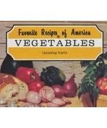 Favorite Recipes Of America, Vegetables includi... - $6.99