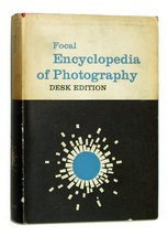 The Focal Encyclopedia of Photography: Desk Edition [Hardcover] [Jan 01,... - $11.88