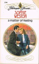 A Matter of Feeling (Harlequin Presents No. 1246) Sophie Weston