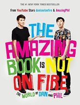 The Amazing Book Is Not on Fire: The World of Dan and Phil [Hardcover] H... - $7.91