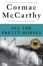 All the Pretty Horses The Border Trilogy, Book 1