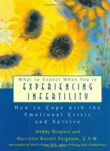 What to Expect When You're Experiencing Infertility: How to Cope with th... - $4.95