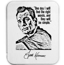 JACK KEROUAC QUOTE - MOUSE MAT/PAD AMAZING DESIGN - $12.10