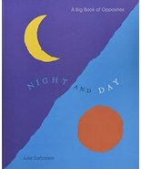 Night and Day: A Big Book of Opposites [Hardcover] Safirstein, Julie - $7.75