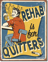 Rehab is for Quitters Drinking Beer Beers Alcohol Humor Metal Sign - $20.95