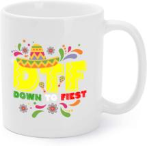 DTF Down to Fiesta Coffee Mug - $16.95