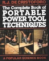 The Complete Book of Portable Power Tool Techniques (Popular science) De... - $11.87