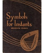 Symbols for instants [Jan 01, 1965] Francis, Marilyn - $30.00