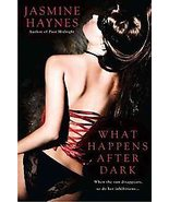 What Happens After Dark by Jasmine Haynes (2011, Hardback) Erotic Romance - $8.00