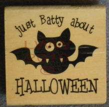 Wood-mounted Bat Just Batty About Halloween  Rubber Stamp  - $3.95
