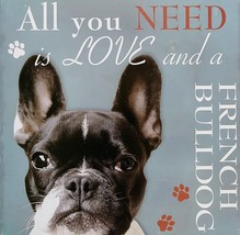DOG LOVER PLAQUE All You Need is Love and a French Bulldog 8x8 Wood Pet Wall Art image 2