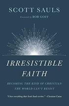Irresistible Faith: Becoming the Kind of Christian the World Can't Resis... - $19.99