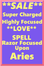 Powerful Love Spell Highly Charged Spell For Aries Magick for love - $47.00