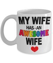 My Wife Has An Awesome Wife Mug - Gift For Wife - Awesome Wife Coffee Mug 11oz - $14.95