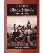 Utah's Black Hawk War [Paperback] Peterson, John Alton - $13.99