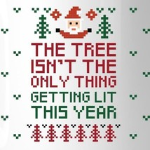 The Tree Is Not The Only Thing Getting Lit This Year White Mug image 2