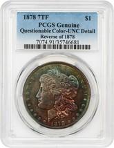 1878 7TF $1 PCGS UNC Details (Reverse of 1878, Questionable Color) - $174.60