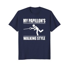 My Papillons Walking Style Funny T-shirt - $17.99+