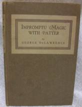 Impromptu Magic with Patter by DeLawrence George - $41.04