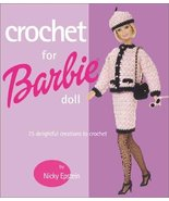 Crochet for Barbie Doll: 75 Delightful Creations to Crochet Epstein, Nicky - $34.65