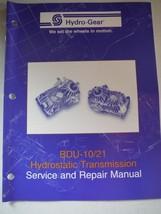 hydro-gear BDU-10/21 hydrostatic transmission service & repair manual 27p FreShp - $11.48