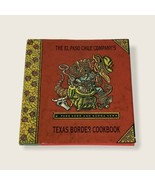 The El Paso Chile Company's Texas Border Cookbook Hardcover First Edition - $14.95