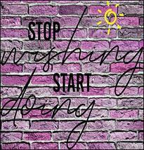 Top Shelf Novelties Stop Wishing Start Doing Motivating Inspirational Ou... - $8.77