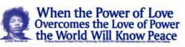 WHEN THE POWER OF LOVE OVERCOMES THE LOVE OF POWER.. JIMI HENDRIX BUMPER... - $5.99
