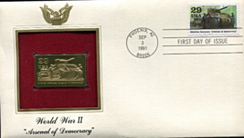 WORLD WAR II : Arsenal of Democracy First Day Gold Stamp Issue Sep 3, 1991 - $5.50