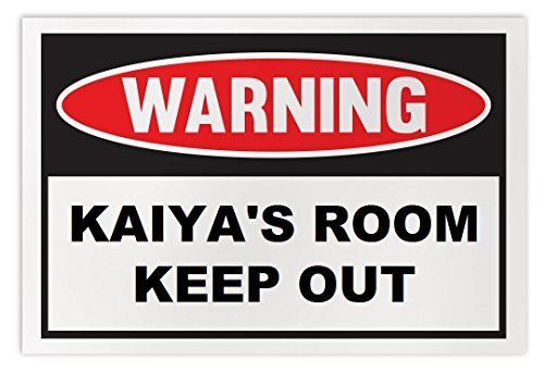 Personalized Novelty Warning Sign: Kaiya's Room Keep Out - Boys, Girls, Kids, Ch