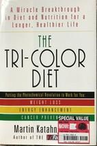 The Tri-Color Diet: A Miracle Breakthrough, Martin Katahn,Diet, Weight ... - $13.95