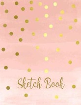 Sketch Book: Personalized Artist Sketchbook: 109 Pages Sketching Drawing... - $5.32