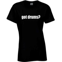 Got Drums Drummer Musician Ladies T Shirt image 2