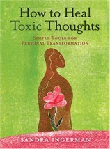 How to Heal Toxic Thoughts: Simple Tools for Personal Transformation Ingerman, S image 1