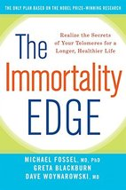 The Immortality Edge: Realize the Secrets of Your Telomeres for a Longer, Health image 2