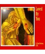 LOVED BY YOU by Fr. Stan Fortuna C.F.R - $23.95