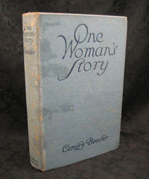 One Woman's Story by Carolyn Beecher 1919 A. L. Burt