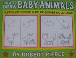 How to Draw Baby Animals [Paperback] Pierce, Robert