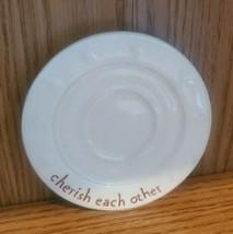 "CHERISH EACH OTHER 5"" PLATE - $9.99"