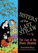 Sisters of the Last Straw Vol. 4: The Case of the Flower Phantom