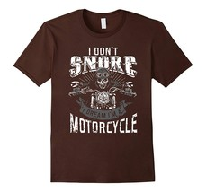 Funny Shirt - I Dont Snore I Dream Im A Motorcycle Shirt Biker Dad Father Men - $19.95+