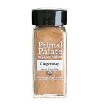 Primal Palate Organic Spices Gingersnap, Certified Organic, 1.4 oz Bottle - $20.89