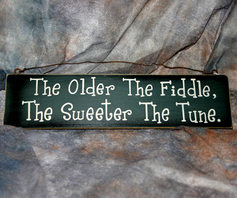 Country Wooden Sign - The Older the Fiddle