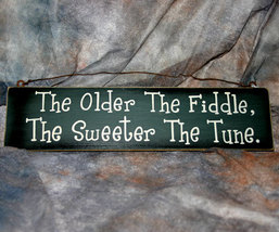 Country Wooden Sign - The Older the Fiddle - $12.99