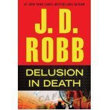 Primary image for Delusion in Death by J. D. Robb (2012, Hardback) Eve Dallas Series