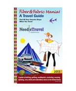 Fiber & Fabric Mania Travel Guide 2013 Edition cross stitch Needle Travel - $15.95