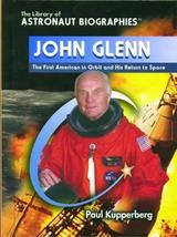 John Glenn: The First American in Orbit and His Return to Space (The Library of
