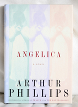 Angelica by Arthur Phillips - $10.00