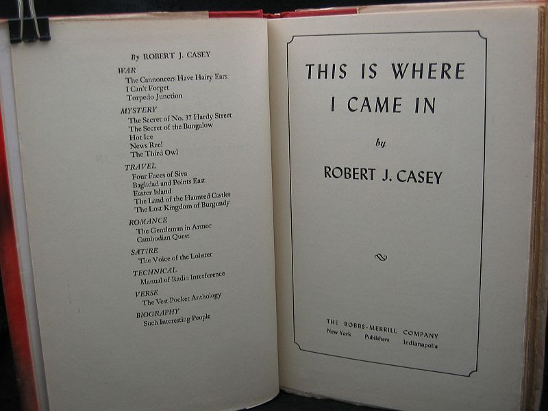 This Is Where I Came In by Robert J. Casey 1945 HC/DJ